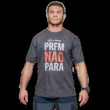 Camiseta PRFM Não Para Cinza
